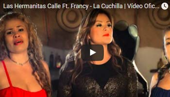Cuchilla - Las Hemanas Calle ft Francy - Video Official 2016 Descargar